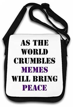 As The World Crumbles Memes Will Bring Peace Schultertasche von Atprints