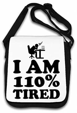 I Am 110 Percent Tired Funny Graphic Schultertasche von Atprints