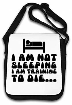 I Am Not Sleeping I Am Training to Die Schultertasche von Atprints