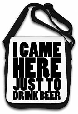 I Came Here Just to Drink Beer Funny Slogan Schultertasche von Atprints