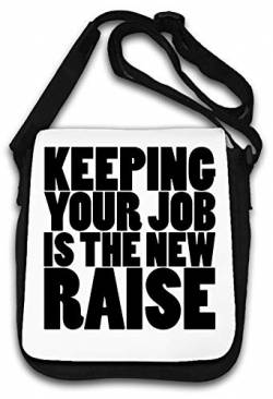 Keeping Your Job is The New Raise Funny Slogan Schultertasche von Atprints