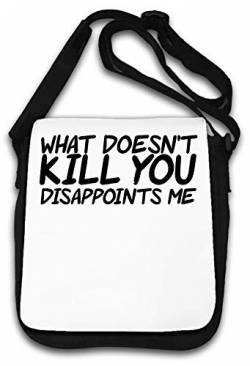 What Doesn't Kill You Disappoints Me Funny Slogan Schultertasche von Atprints