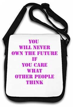 You Will Never own The Future if You Care Schultertasche von Atprints