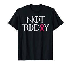 Not Today Pink Ribbon Breast Cancer Awareness Survivor Gift T-Shirt von BoredKoalas Breast Cancer Clothes For Women Gifts