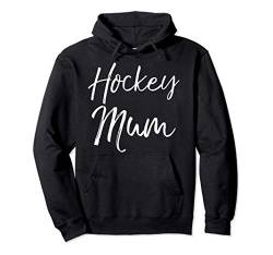 Cute Hockey Mom Quote Mother's Day Gift for Women Hockey Mum Pullover Hoodie von Cute Mom Shirts Mother's Day Gifts Design Studio