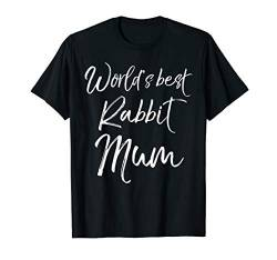 Cute Mother's Day Gift Funny Pet Mom World's Best Rabbit Mum T-Shirt von Cute Mom Shirts Mother's Day Gifts Design Studio