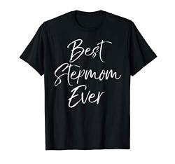 Stepmother Gift from Stepson Stepdaughter Best Stepmom Ever T-Shirt von Cute Mom Shirts Mother's Day Gifts Design Studio