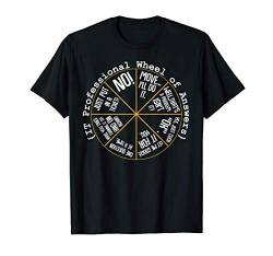 IT Professional Funny Wheel Of Answers Tech Mitarbeiter Job T-Shirt von Das Kulissenwerk