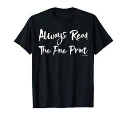Always Read The Fine Print Tee Shirt Pregnancy Baby Gift T-Shirt von Funny Pregnant Women Tees By VM