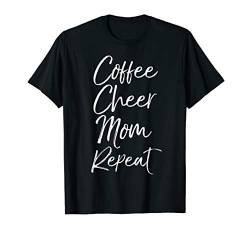Cheerleader Mother Gift for Women Coffee Cheer Mom Repeat T-Shirt von I Love Cheerleading & Gymnastics Design Studio