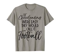 Funny If Cheerleading were Easy they Would Call it Football T-Shirt von I Love Cheerleading & Gymnastics Design Studio