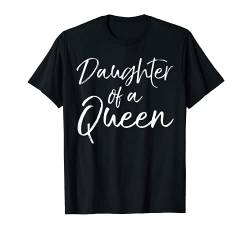 Cute Matching Mother & Daughter Gift Daughter of a Queen T-Shirt von Mom Shirts Mother's Day Gifts Design Studio