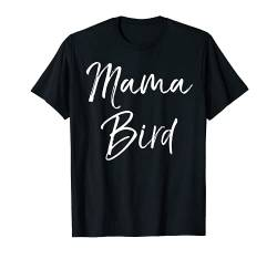 Funny Mother's Day Gift for Moms Cute Mama Bird T-Shirt von Mom Shirts Mother's Day Gifts Design Studio