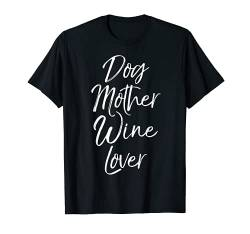 Funny Mothers Day Gift for Women Dog Mother Wine Lover T-Shirt von Mom Shirts Mother's Day Gifts Design Studio