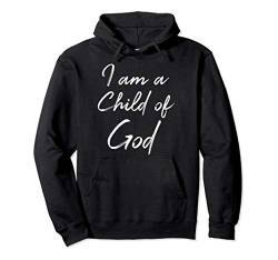 Christian Saying Quote for Women Cute I Am a Child of God Pullover Hoodie von P37 Design Studio Jesus Shirts