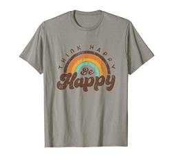 Think happy be happy be a nice kind person for women T-Shirt von Suburbia Fun Time Tees