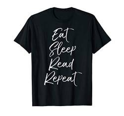 Funny Reading Quote for Book Lovers Eat Sleep Read Repeat T-Shirt von Teacher Shirts & Teaching Gifts Design Studio
